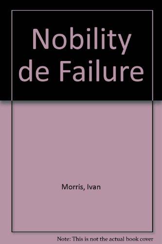 9780452005228: Morris: The Nobility of Failure