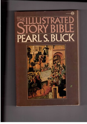 Illustrated Story Bible (0452005396) by Pearl S. Buck