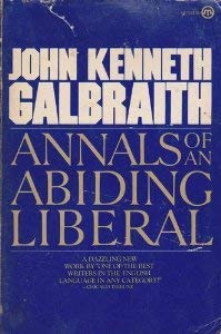 Annals of an Abiding Liberal: Galbraith, John Kenneth; Williams, Andrea D. (ed.)
