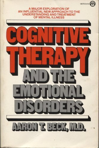 9780452005648: Cognitive Therapy and the Emotional Disorders