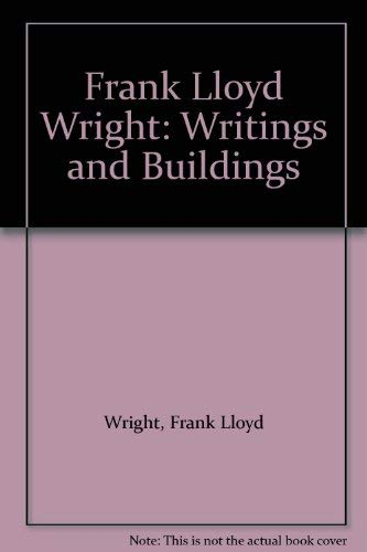 9780452005952: Frank Lloyd Wright: Writings and Buildings [Paperback] by Wright, Frank Lloyd...