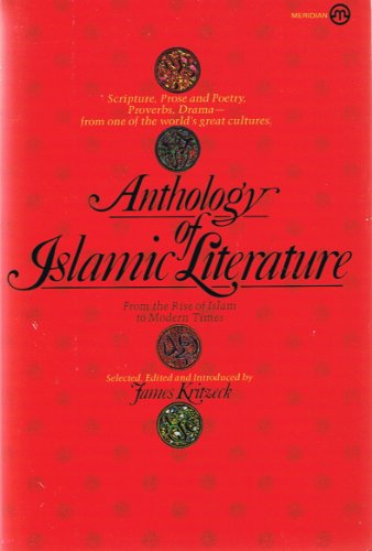 9780452006287: Anthology of Islamic Literature: From the Rise of Islam to Modern Times