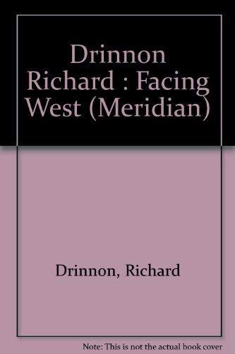 9780452006324: Drinnon Richard : Facing West