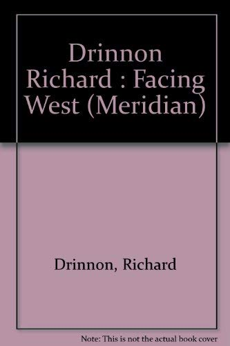 9780452006324: Drinnon Richard : Facing West