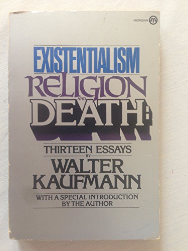 9780452006485: Kaufmann Walter : Existentialism, Religion, and Death (Meridian)