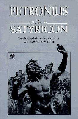 The Satyricon (Meridian classics) (0452006538) by Petronius