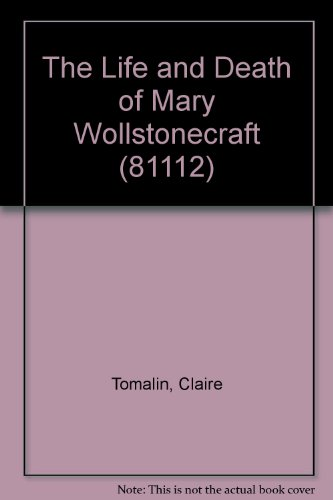 9780452006560: The Life and Death of Mary Wollstonecraft (Meridian)