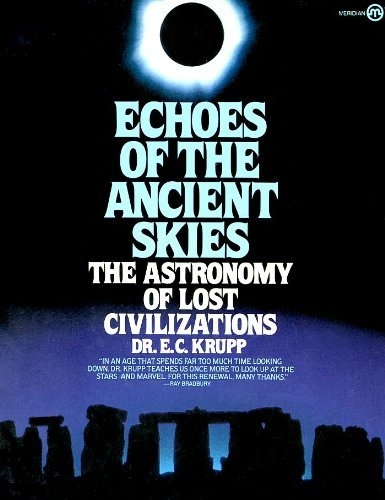 Echoes of the Ancient Skies:The Astronomy of: Krupp, E. C.