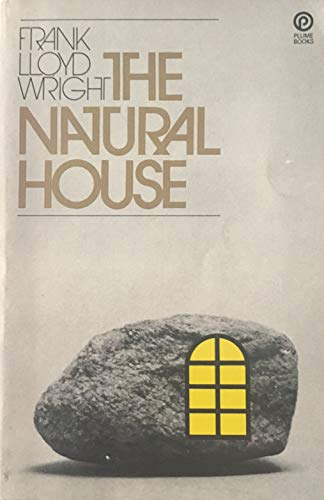 The Natural House: Frank Lloyd Wright