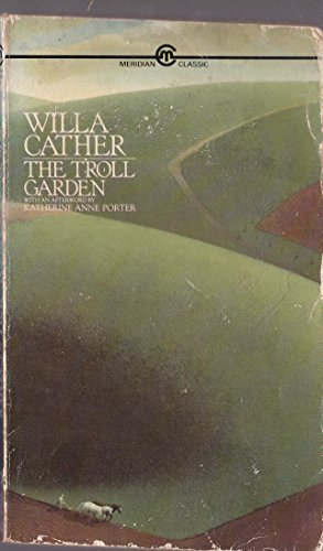 The Troll Garden (Meridian classics): Cather, Willa