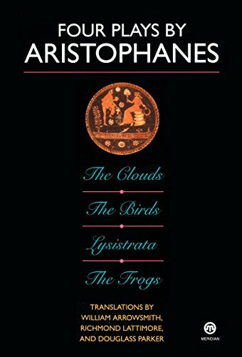 9780452007178: Four Plays by Aristophanes: The Birds; The Clouds; The Frogs; Lysistrata (Meridian Classics)