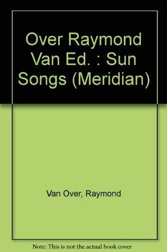 Sun Songs: Creation Myths (Meridian): van Over, Raymond