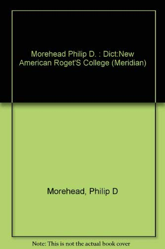 9780452007321: Morehead Philip D. : Dict:New American Roget'S College (Meridian)