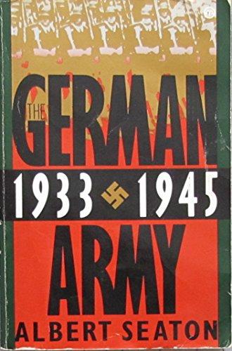 THE GERMAN ARMY 1933-1945: Colonel Albert Seaton