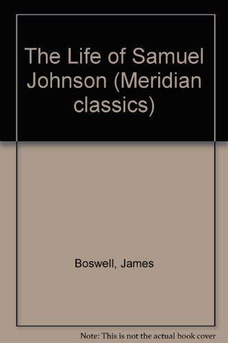 The Life of Samuel Johnson (Meridian classics): Boswell, James