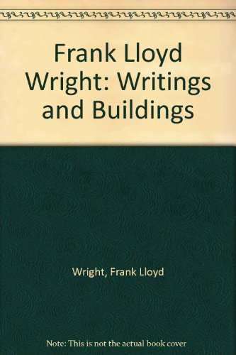 9780452007628: Frank Lloyd Wright: Writings and Buildings