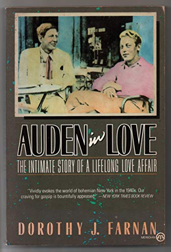 AUDEN IN LOVE - the intimate story of a lifelong love affair: FARNAN, DOROTHY J