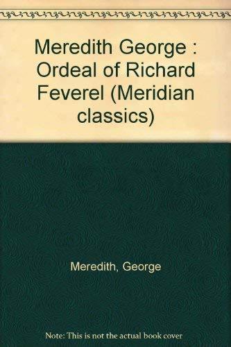 9780452007772: Meredith George : Ordeal of Richard Feverel (Meridian classics)