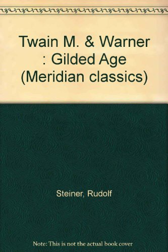 The Gilded Age : A Tale of: Mark Twain, Charles