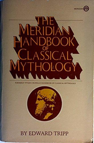 9780452007857: The Meridian Handbook of Classical Mythology