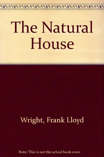 9780452007963: The Natural House