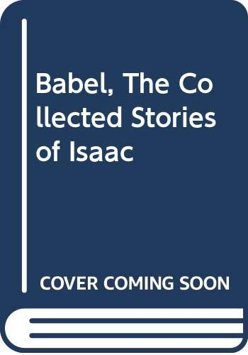 9780452007987: Babel Isaac : Collected Stories of Isaac Babel (Meridian)