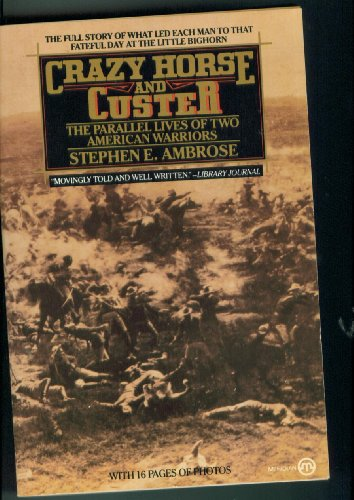 Crazy Horse and Custer: The Parallel Lives: Stephen E. Ambrose
