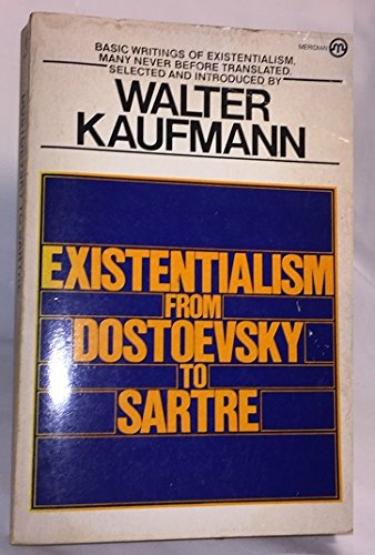 9780452008113: Kaufmann Walter : Existentialism from Dostoevsky - Sartre (Meridian)