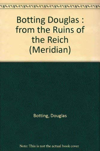 9780452008168: From the Ruins of the Reich (Meridian)