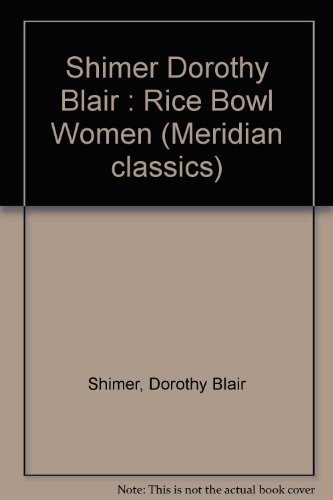 9780452008274: Rice Bowl Women (Meridian classics)