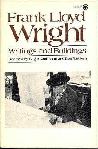 9780452008380: Frank Lloyd Wright: Writings and Buildings (Meridian)