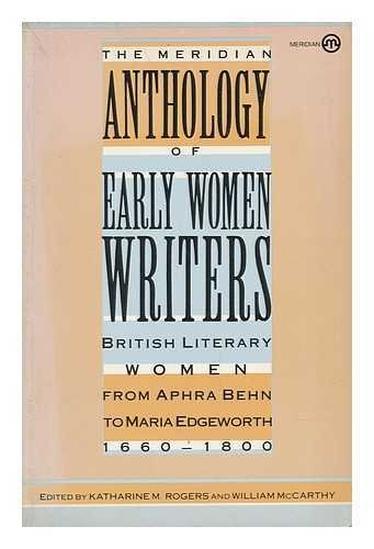The Meridian Anthology of Early Women Writers: British Literary Women from Aphra Behn to Maria Ed...