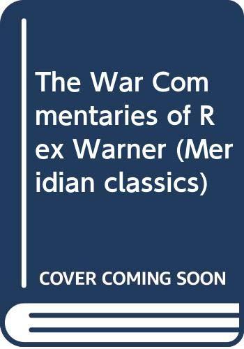 The War Commentaries of Caesar (Meridian Classics): Julius Caesar; Translator-Rex