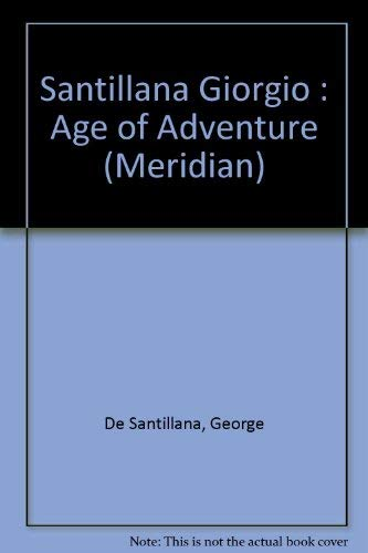 9780452008519: The Age of Adventure (Age of Philosophy Series/the Meridian Philosophers)