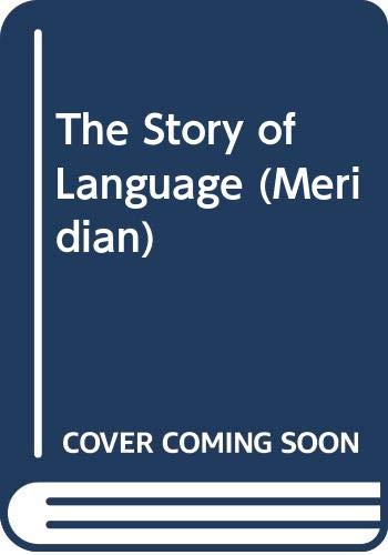 9780452008700: The Story of Language (Meridian)