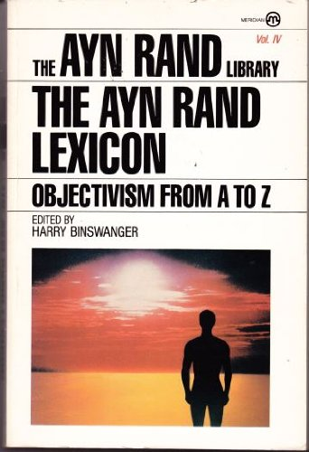 9780452008724: The Ayn Rand Lexicon: Objectivism from A to Z (Meridian)