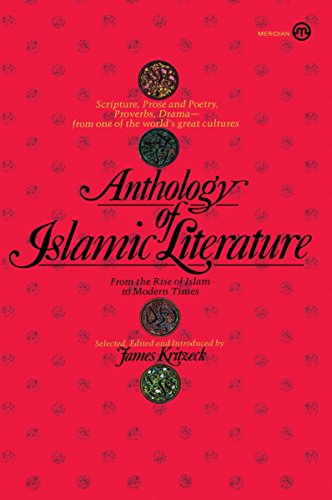 9780452008793: Kritzeck James. Ed. : Anthology of Islamic Literature (Meridian)