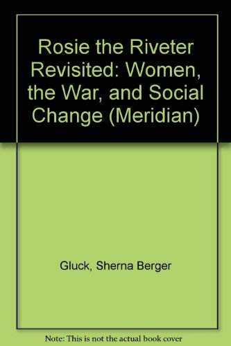 9780452009110: Rosie the Riveter Revisited: Women, the War, and Social Change (Meridian)