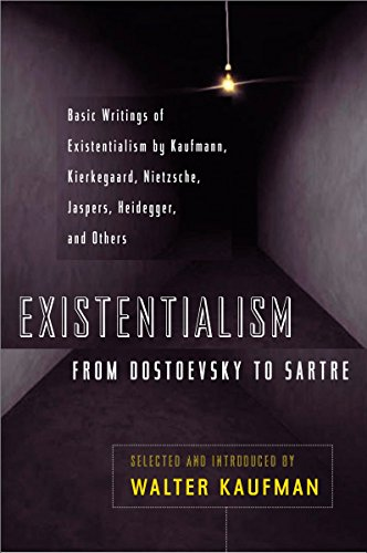 Existentialism from Dostoevsky to Sartre, Revised and