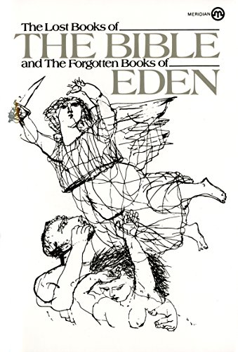 The Lost Books of the Bible and the Forgotten Books of Eden (Meridian): Anonymous