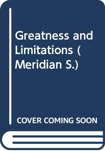 9780452009585: Greatness and Limitations (Meridian)