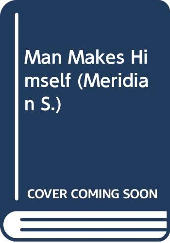 9780452009790: Man Makes Himself (Meridian)