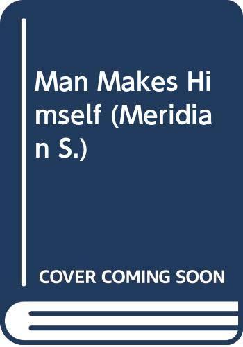 9780452009790: Man Makes Himself (Meridian)