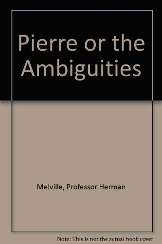 9780452009967: Pierre or The Ambiguities (Meridian classics)