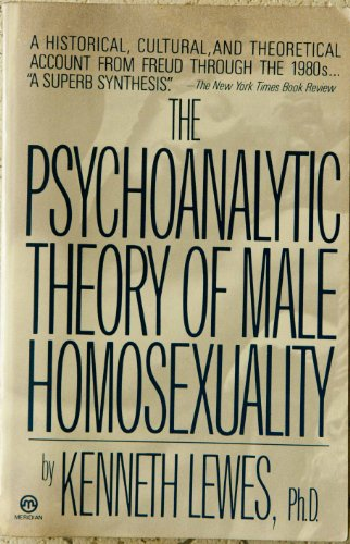 The Psychoanalytic Theory of Male Homosexuality (Meridian): Lewes, Kenneth