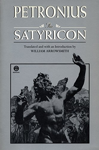 The Satyricon (Meridian Classics) (9780452010055) by Petronius; Seneca