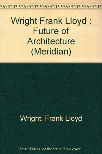 9780452010185: The Future of Architecture (Meridian)