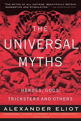 9780452010277: The Universal Myths: Heroes, Gods, Tricksters, and Others (Meridian)