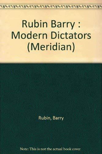 Modern Dictators (Meridian) (0452010365) by Rubin, Barry
