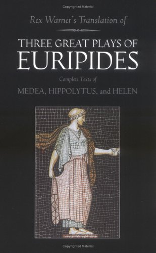 9780452010406: Three Great Plays of Euripides: Medea; Hippolytus; Helen (Meridian classics)